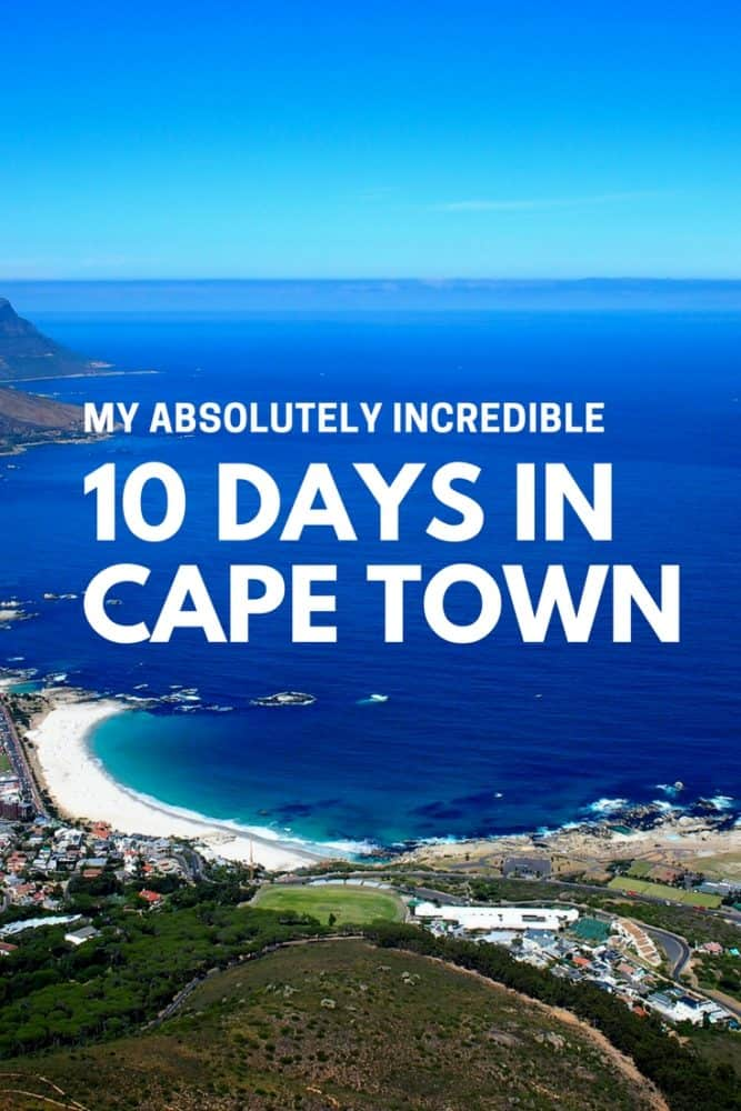 My Absolutely Incredible 10 Days in Cape Town
